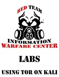 IWC-Lab: Using Tor in Kali: Tor on Kali for Pen-testing and profit (IWC-Lab: Kali Book 2)