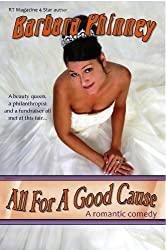 All For A Good Cause (a romantic comedy) (English Edition)