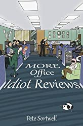 More Office Idiot Reviews: Volume 5
