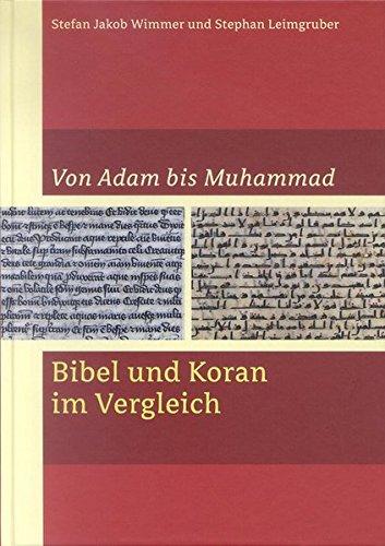 Von Adam bis Muhammad: Bibel und Koran im Vergleich