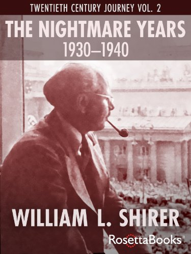 The Nightmare Years, 1930-1940: Twentieth Century Journey Vol. II (William Shirer's Twentieth Century Journey) (English Edition)