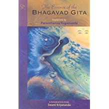 [The Essence of the Bhagavad Gita: Explained by Paramahansa Yogananda as Remembered by His Disciple Swami Kriyananda] (By: Paramahansa Yogananda) [published: July, 2008]
