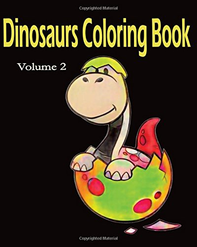 Dinosaur Color Book : Super Fun Edition: Coloring Books For Kids: Volume 2 (Dinosaur Coloring and Art Book Series)