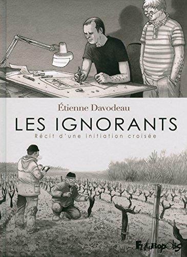 Les ignorants: Récit d'une initiation croisée par Étienne Davodeau