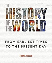 The History of the World: From the Earliest Times to the Present Day