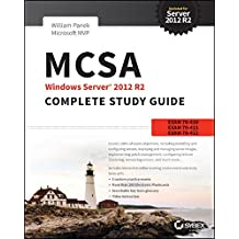 MCSA Windows Server 2012 R2 Complete Study Guide: Exams 70-410, 70-411, 70-412, and 70-417