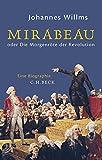 Mirabeau: oder Die Morgenröte der Revolution von Johannes Willms