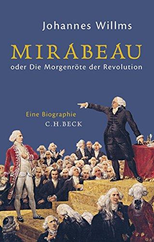 Buchseite und Rezensionen zu 'Mirabeau: oder Die Morgenröte der Revolution' von Johannes Willms