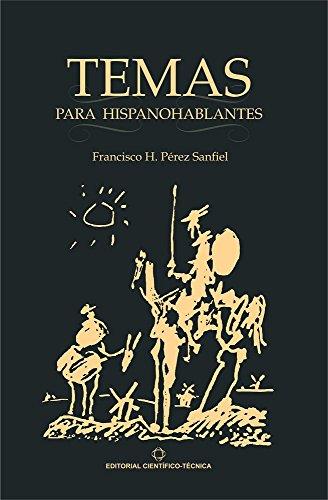 Temas para hispanohablantes por Francisco H. Pérez Sanfiel