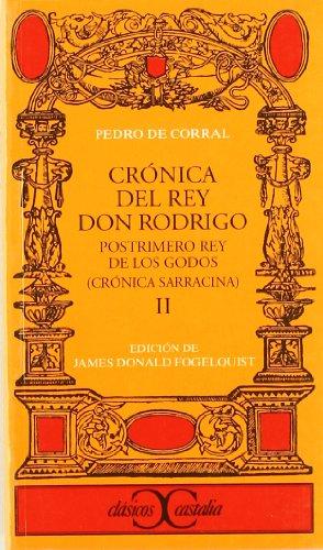 Crónica del Rey don Rodrigo, II                                                 . (CLASICOS CASTALIA. C/C.)