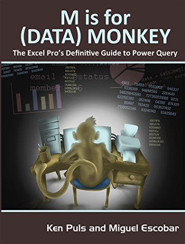 M Is for (Data) Monkey: A Guide to the M Language in Excel Power Query (English Edition) por Ken Puls