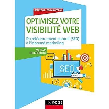 Optimisez votre visibilité Web - Du référencement naturel (SEO) à l'inbound marketing