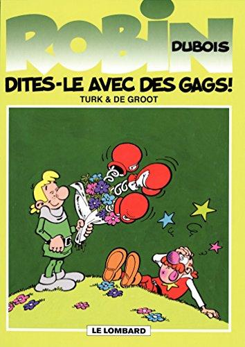 Robin Dubois - Tome 5 - Dites-le avec des gags  ! par Bob De Groot