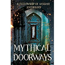 Mythical Doorways (Fellowship of Fantasy Book 3) (English Edition)