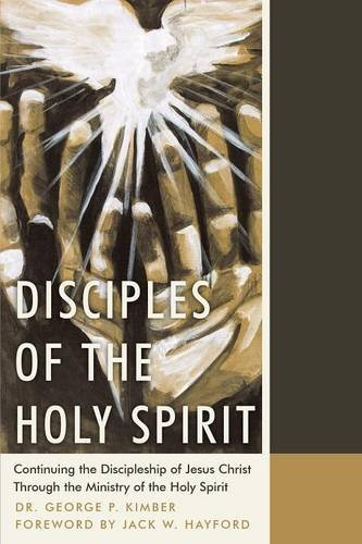 Disciples of the Holy Spirit: Continuing the Discipleship of Jesus Christ Through the Ministry of the Holy Spirit