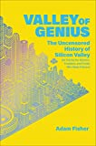 #6: Valley of Genius: The Uncensored History of Silicon Valley (As Told by the Hackers, Founders, and Freaks Who Made It Boom)