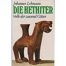 Die Hethiter : Volk der tausend Götter.