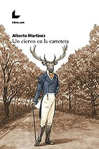Un ciervo en la carretera par Alberto Martínez