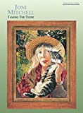 Joni Mitchell -- Taming the Tiger: Piano/Vocal/Chords by Joni Mitchell (1999-04-06)