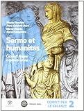 Sermo et humanitas. Compiti vacanze. Per le Scuole superiori. Con espansione online: 2