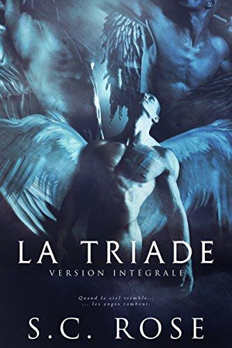 La Triade - Version intégrale par [Rose, S.C.]