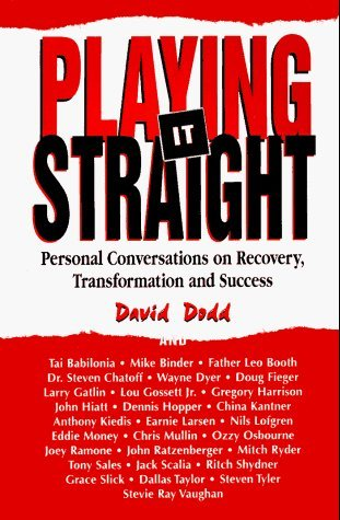 Playing It Straight: Personal Conversations on Recovery, Transformation and Success by David Dodd (1996-05-02)