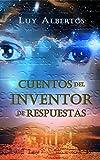 Libros Descargar en linea Cuentos del inventor de respuestas (PDF y EPUB) Espanol Gratis
