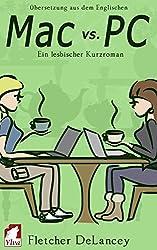 Mac vs. PC: Ein lesbischer Kurzroman