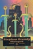 Rheingold: Roman - Stephan Grundy
