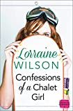 Confessions of a Chalet Girl: A heartwarming and laugh out loud Christmas romantic comedy (Ski Season, Book 1)