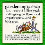 Gardening: A Gardener's Dictionary by Henry Beard (1982-01-05)
