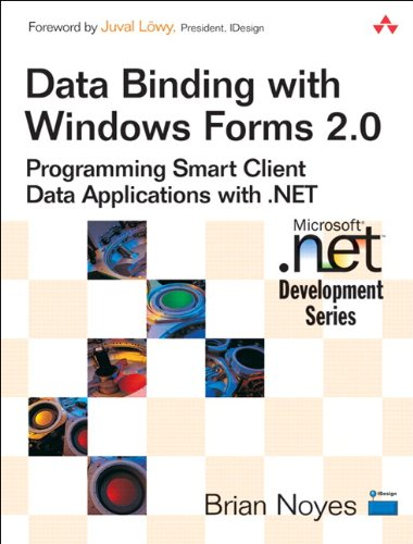 Data Binding with Windows Forms 2.0: Programming Smart Client Data Applications with .NET (Microsoft Windows Development Series) (English Edition) por Brian Noyes