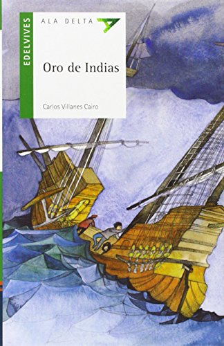ORO DE INDIAS-P.LAT (Ala Delta: Serie Verde: Plan Lector / Hang Gliding: Green Series: Reading Plan) de CARLOS VILLANES CAIRO (27 may 2008) Tapa blanda