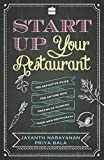 Start Up Your Restaurant: The Definitive Guide for Anyone Who Dreams of Running Their Own Restaurant (English Edition)