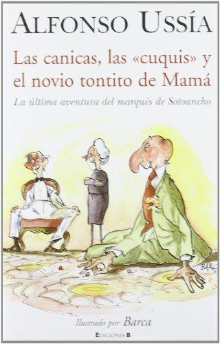 CANICAS, LAS CUQUIS Y EL NOVIO TONTITO DE MAMA, LAS: MARQUES DE SOTOANCHO VII (VARIOS)