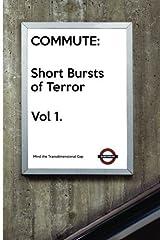 Commute: Short Bursts of Terror Volume 1: Presented by Sanitarium Press by Barry Skelhorn (2015-08-13) Paperback