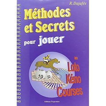 Méthodes et Secrets pour jouer aux Loto, Kéno, Courses