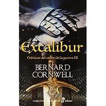 Excalibur: Crónicas del señor de la guerra (Narrativas ...