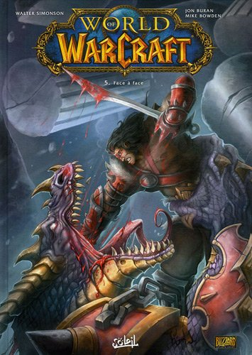 World of Warcraft, Tome 5 : Face à face