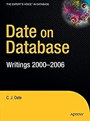 Date on Database: Writings 2000-2006 by Christopher Date (2006-11-20)