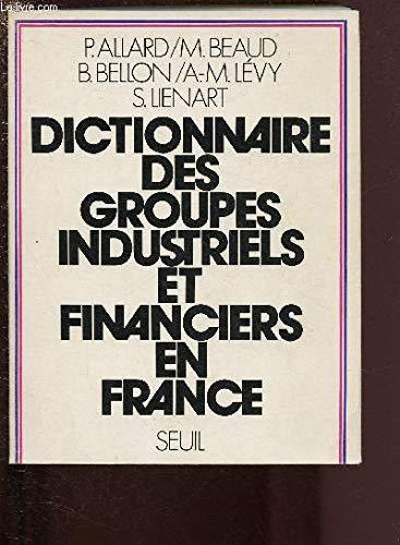 Dictionnaire des groupes industriels et financiers en France