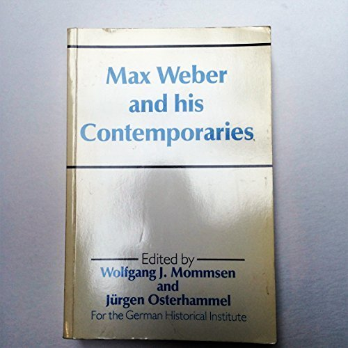 Max Weber and His Contemporaries by Wolfgang J. Mommsen (1989-11-03)