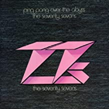 Ping Pong Over the Abyss by The Seventy Sevens