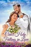 #7: Can't Help Falling in Love (Doctors in Love Book 2)