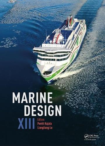 Marine Design XIII: Proceedings of the 13th International Marine Design Conference Imdc 2018, June 10-14, 2018, Helsinki, Finland