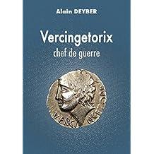 Vercingetorix : Chef de guerre