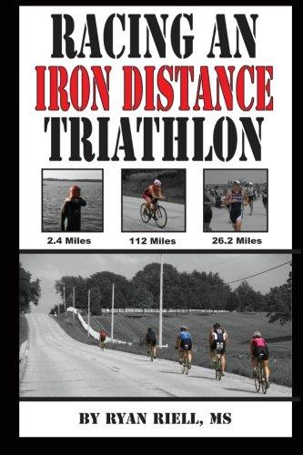 Racing an Iron Distance Triathlon por Ryan D. Riell
