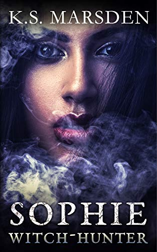 Sophie (Witch-Hunter prequels Book 2) by K.S. Marsden