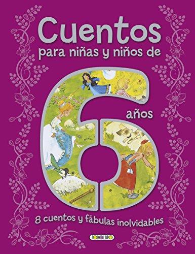 Cuentos para niños y niñas de 6 años (Cuentos para 6 años)