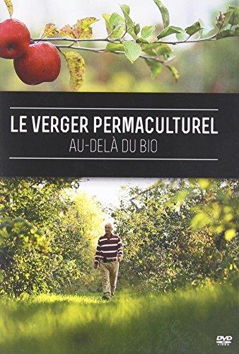 Le Verger Permaculturel : Au-delà du Bio (DVD - Français)